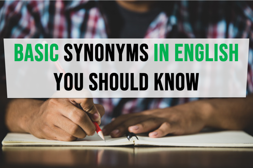 English Word List of Synonyms and Antonyms | Basic synonyms in English you should know