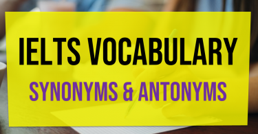 IELTS vocabulary words with meaning, synonyms and antonyms